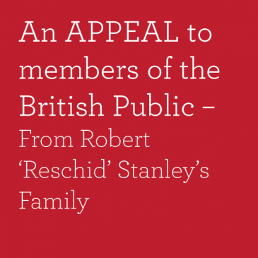 An APPEAL to members of the British Public – From Robert 'Reschid' Stanley's Family