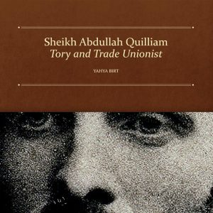 Sheikh Abdullah Quilliam, Tory and Trade Unionist